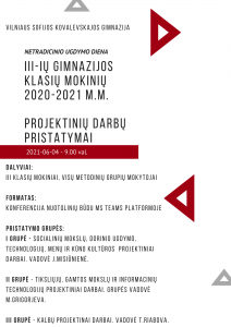 """NETRADICINIO UGDYMO DIENA  """"SKG III-ių  klasių mokinių 2020-2021m.m.  PROJEKTINIŲ DARBŲ PRISTATYMAI"""""""